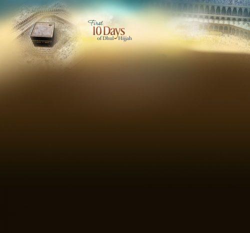 background_First_Ten_Days_of_Dhul_Hijjah.jpg